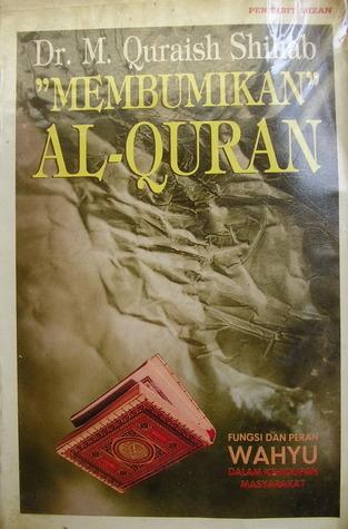 Membumikan Al-Quran M. Quraish Shihab