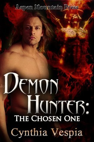 The Chosen One (Demon Hunter, #1) Cynthia Vespia