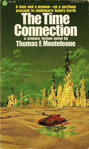 The Time Connection  by  Thomas F. Monteleone