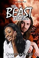 The Beast Within [Interracial Vampire Erotic Romance] Charisma Knight