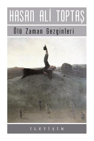 Ölü Zaman Gezginleri Hasan Ali Toptaş