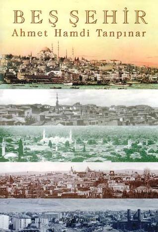 Beş Şehir  by  Ahmet Hamdi Tanpınar