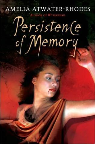 Persistence of Memory (Den of Shadows, #5)  by  Amelia Atwater-Rhodes
