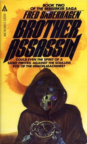 Brother Assassin (Berserker, #2)  by  Fred Saberhagen