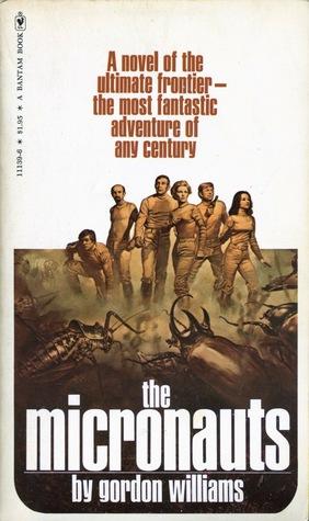 The Micronauts (Micronauts, #1)  by  Gordon M. Williams