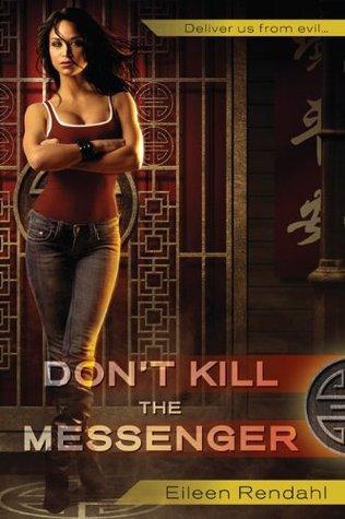 Dont Kill The Messenger (Messenger, #1)  by  Eileen Rendahl