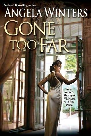 Gone Too Far (View Park, #5) Angela Winters