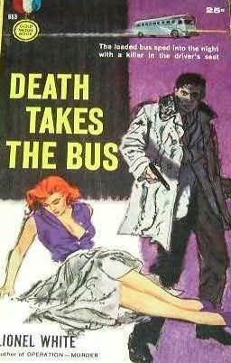 Death Takes the Bus Lionel White