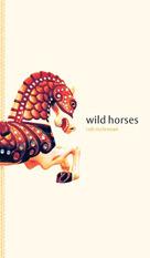 wild horses  by  rob mclennan
