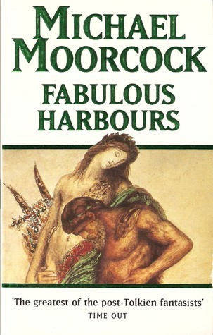 Fabulous Harbours (Second Ether, #2)  by  Michael Moorcock