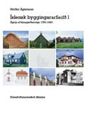 Íslensk byggingararfleifð I: 1750-1940  by  Hörður Ágústsson