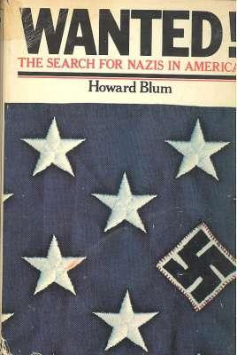 Wanted! The Search for Nazis in America  by  Howard Blum