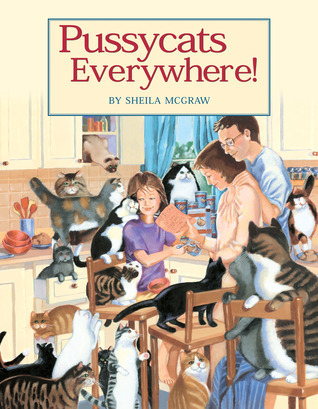 Pussycats Everywhere!  by  Sheila McGraw