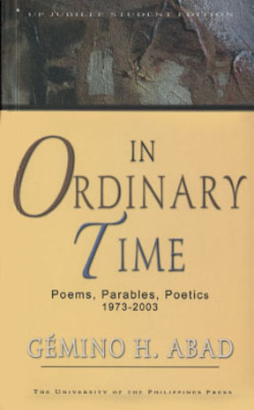 In Ordinary Time: Poems, Parables, Poetics 1973-2003  by  Gémino H. Abad