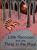 Little Raccoon & the Thing in the Pool  by  Lilian Moore