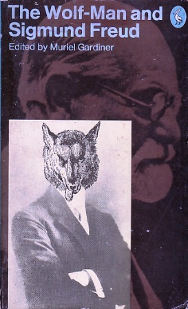 The Wolf-Man and Sigmund Freud  by  Muriel Gardiner