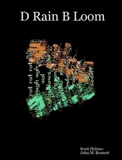 D Rain B Loom Scott Helmes