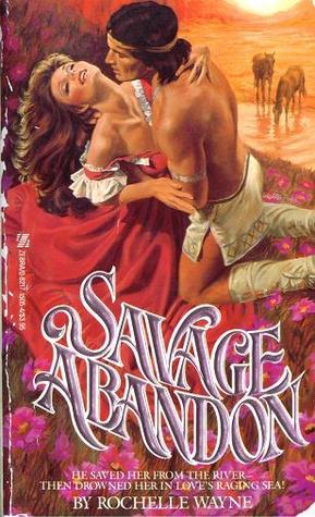 Savage Abandon  by  Rochelle Wayne