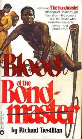 Blood of the Bond-master (Bond-master, #2)  by  Richard Tresillian