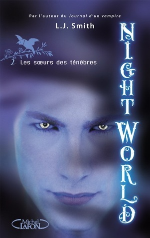Les soeurs des ténèbres (Night World, #2)  by  L.J. Smith