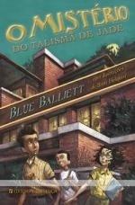 O Mistério do Talismã de Jade  by  Blue Balliett