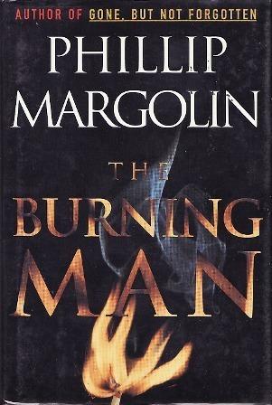 The Burning Man Phillip Margolin