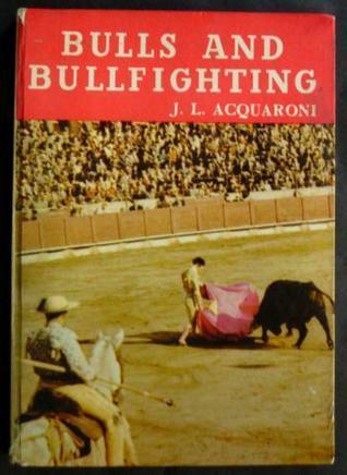 Bulls and Bullfighting J.L. Acquaroni