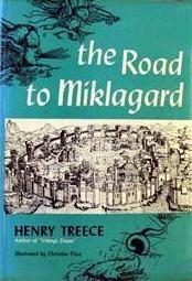 The Road to Miklagard (Viking Saga, #2)  by  Henry Treece