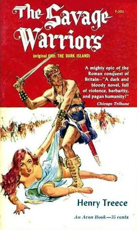 The Savage Warriors (Celtic Tetralogy, #2)  by  Henry Treece