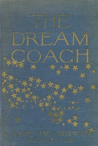 The Dream Coach  by  Anne Parrish