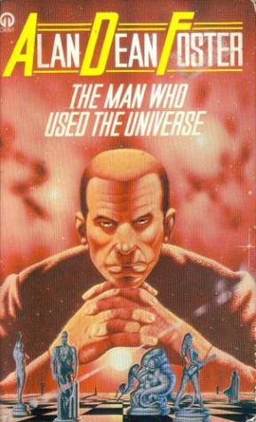 Man Who Used The Universe (Orbit Books)  by  Alan Dean Foster