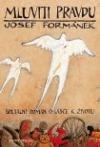 Mluviti pravdu Josef Formánek