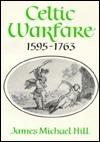 Celtic Warfare, 1595 1763  by  James Michael Hill