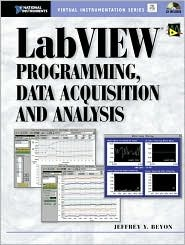 LabVIEW Programming, Data Acquisition and Analysis [With]  by  Jeffrey Y. Beyon