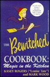 The Official Bewitched Cookbook: Magic in the Kitchen Kasey Rogers