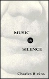 Music in Silence Charles Bivins