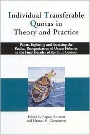 Individual Trabsferable Quotas in Theory and Practice  by  Hannes Hólmsteinn Gissurarson