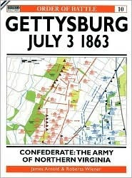 Gettysburg July 3 1863: Confederate: The Army of Northern Virginia James Arnold