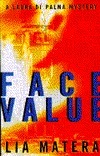 Face Value  by  Lia Matera