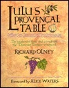 Lulus Provencal Table: The Exuberant Food and Wine from Domaine Tempier Vineyard Richard Olney