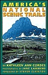 Americas National Scenic Trails Kathleen A. Cordes