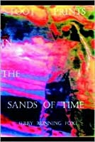 Foot Prints In The Sands of Time  by  Chief Running Foxe
