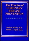 The Practice Of Coronary Disease Prevention Michael       Miller