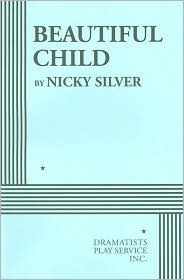 Beautiful Child  by  Nicky Silver