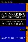 Fund-Raising Cost Effectiveness: A Self-Assessment Workbook (Afp/Wiley Fund Development Series) James M. Greenfield