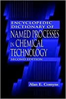 Dictionary Of Named Processes In Chemical Technology  by  Alan E. Comyns