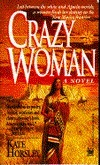 Crazy Woman  by  Kate Horsley
