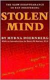 Stolen Mind: The Slow Disappearance Of Ray Doernberg  by  Myrna Doernberg