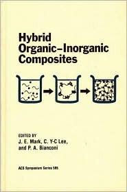 Hybrid Organic-Inorganic Composites  by  James E. Mark