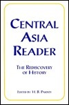 Central Asia Reader: The Rediscovery of History: The Rediscovery of History H.B. Paksoy